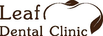 Leaf Dental Clinic リーフデンタルクリニック